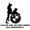 Car sticker - Gas or ass, no free rides & BMW - white, 20x18cm