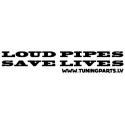 Car sticker - Loud pipes save lives - white, 20x4cm