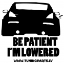 Car sticker - Be patient i'm lowered - white, 20x20cm